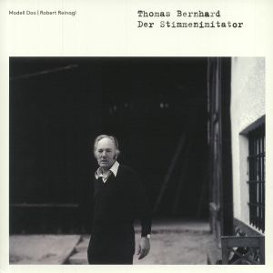 MODELL DOO/ROBERT REINAGL - Thomas Bernhard: Der Stimmenimitator (Record Store Day RSD 2021)