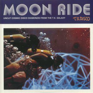 VARIOUS - Moon Ride: Uncut Cosmic Disco Diamonds From The TK Galaxy