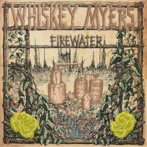 WHISKEY MYERS - Firewater (10th Year Anniversary Edition)