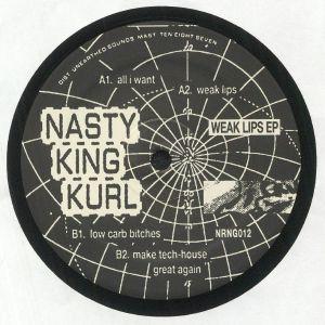 NASTY KING KURL - Weak Lips EP