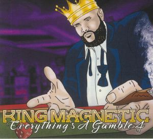 KING MAGNETIC - Everything's A Gamble