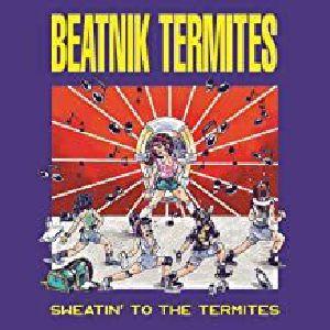 BEATNIK TERMITES - Sweatin' To The Termites