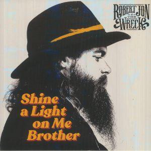 Robert Jon & The Wreck - Shine A Light On Me Brother