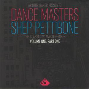 BAKER, Arthur/SHEP PETTIBONE/VARIOUS - Arthur Baker Presents Dance Masters: Shep Pettibone The Classic 12 Inch Master Mixes Volume One Part One