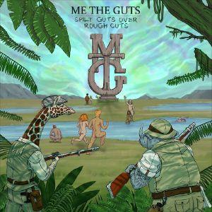 ME THE GUTS - Spilt Guts Over Rough Tracks