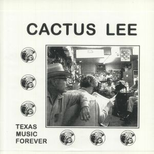 CACTUS LEE - Texas Music Forever