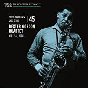 DEXTER GORDON QUARTET - Swiss Radio Days Jazz Series Vol 45: Dexter Gordon Quartet Willisau 1978