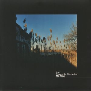 CINEMATIC ORCHESTRA, The - Ma Fleur (reissue)