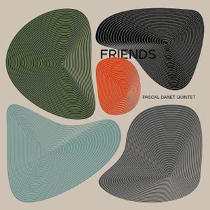 PASCAL DANET QUINTET - Friends