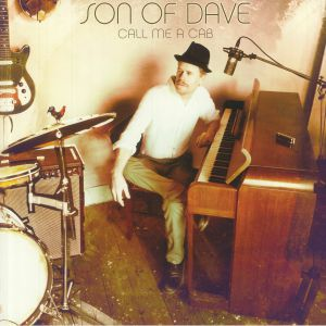 SON OF DAVE - Call Me A Cab