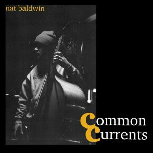 BALDWIN, Nat - Common Currents