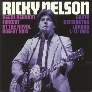 NELSON, Ricky - Regal Reunion Concert At The Royal Albert Hall South Kensington London 11/17/1985