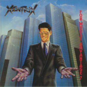 Xentrix - For Whose Advantage?