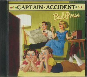 Captain Accident - Bad Press