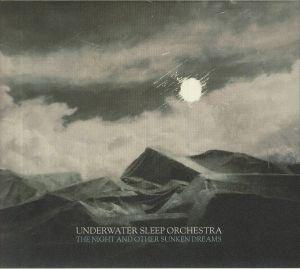 UNDERWATER SLEEP ORCHESTRA - The Night & Other Sunken Dreams