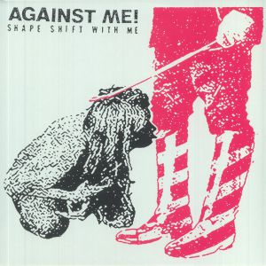 AGAINST ME! - Shape Shift With Me (reissue)