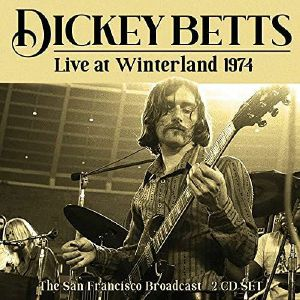 BETTS, Dickey - Live At Winterland 1974