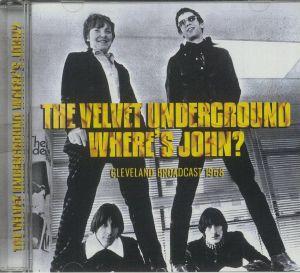 VELVET UNDERGROUND - Where's John?