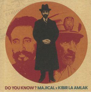 Majical / Kibir La Amlak - Do You Know?