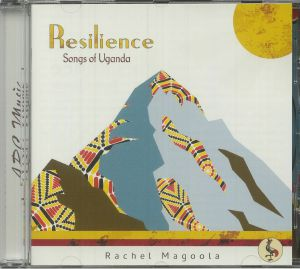 MAGOOLA, Rachel - Resilience: Songs Of Uganda