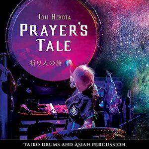 HIROTA, Joji - Prayer's Tale: Taiko Drums & Asian Percussion