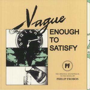 FROBOS, Philip - Vague Enough To Satisfy
