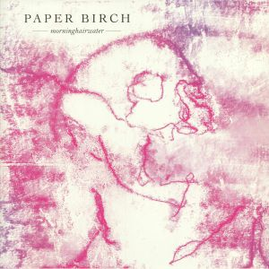 PAPER BIRCH - Morninghairwater