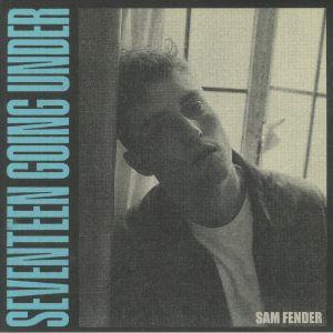 FENDER, Sam - Seventeen Going Under