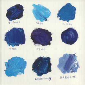 BARNETT, Courtney - Things Take Time Take Time