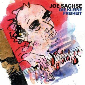 SACHSE, Joe - Die Kleine Freiheit