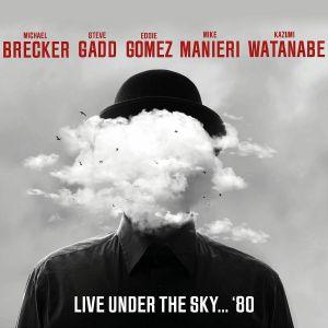 BRECKER/GADD/GOMEZ/MANIERI/WATANABE - Live Under The Sky '80
