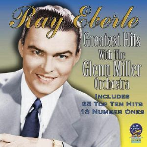 EBERLE, Ray/THE GLENN MILLER ORCHESTRA - Greatest Hits