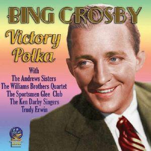 CROSBY, Bing - Victory Polka