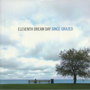 ELEVENTH DREAM DAY - Since Grazed
