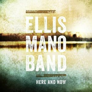 ELLIS MANO BAND - Here & Now
