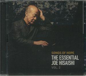 HISAISHI, Joe - Songs Of Hope: The Essential Joe Hisaishi Vol 2