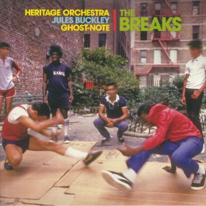 BUCKLEY, Jules/HERITAGE ORCHESTRA feat GHOST NOTE - The Breaks
