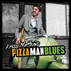 MATTHEWS, Krissy - Pizza Man Blues
