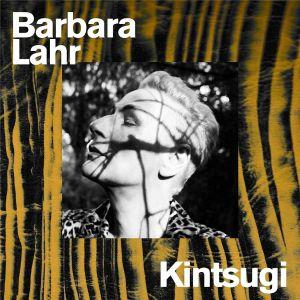 LAHR, Barbara - Kintsugi