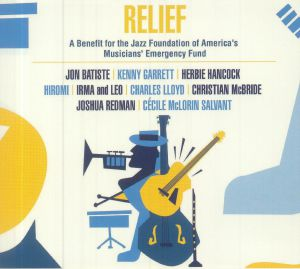 VARIOUS - Relief: A Benefit For The Jazz Foundation Of America's Musicians' Emergency Fund