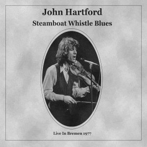 HARTFORD, John - Steamboat Whistle Blues