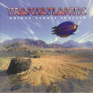 Transatlantic - Bridge Across Forever (reissue)
