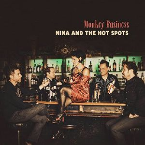 NINA & THE HOT SPOTS - Monkey Business