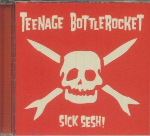 TEENAGE BOTTLEROCKET - Sick Sesh!