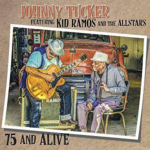 TUCKER, Johnny/KID RAMOS/THE ALL STARS - 75 & Alive
