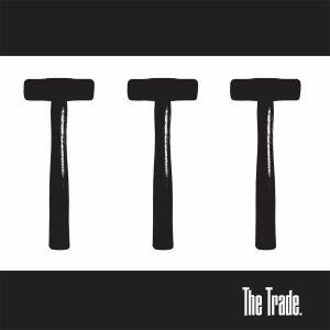 TRADE, The - The Trade
