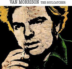 MORRISON, Van - The Soulcatcher