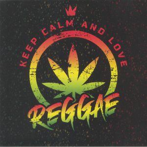 VARIOUS - Keep Calm & Love Reggae