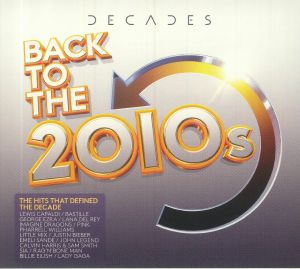 Various - Decades: Back To The 2010s