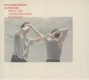 MACHINEFABRIEK - Removing: Music For Choreographies By Yin Yue